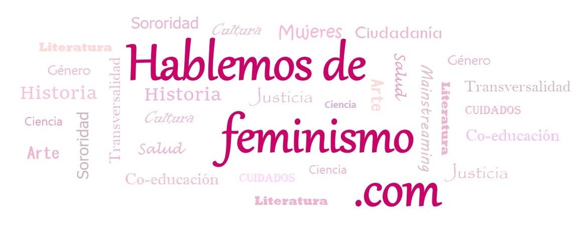 Espacio para hablar sobre feminismo, actualidad, educación, salud, cultura…
